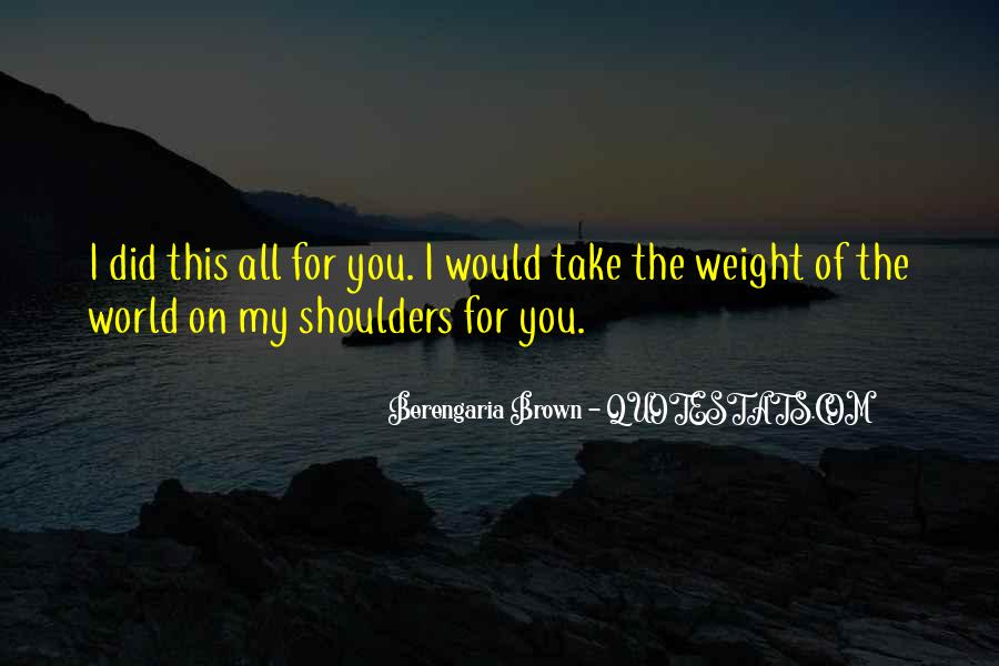 Weight On My Shoulders Quotes #1259844