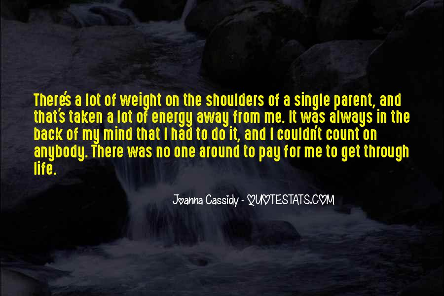 Weight On My Shoulders Quotes #1442396