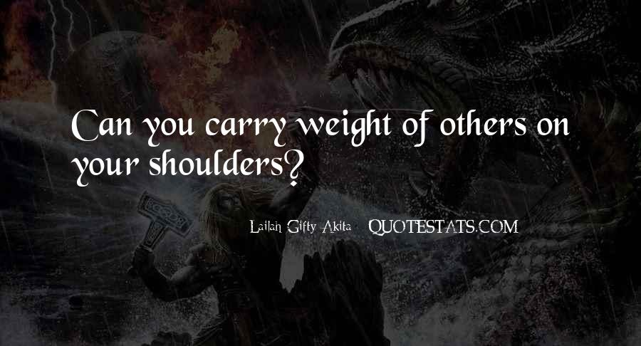 Weight On My Shoulders Quotes #259061