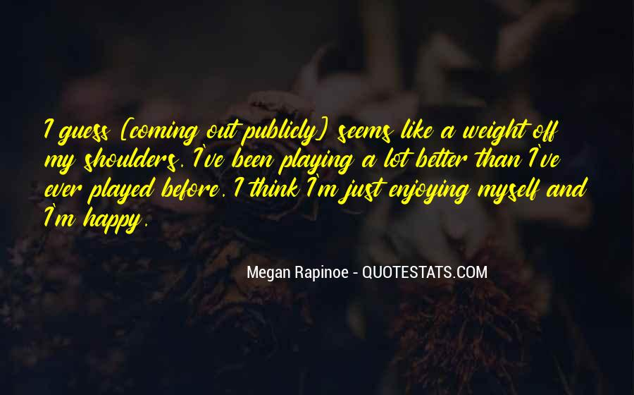 Weight On My Shoulders Quotes #382214