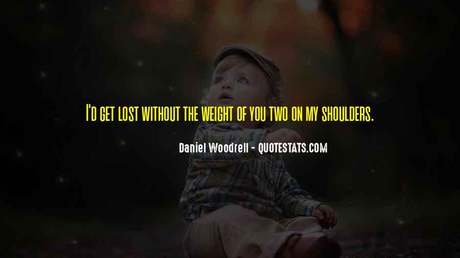 Weight On My Shoulders Quotes #490576