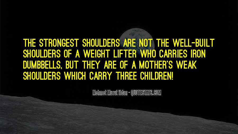 Weight On My Shoulders Quotes #520248