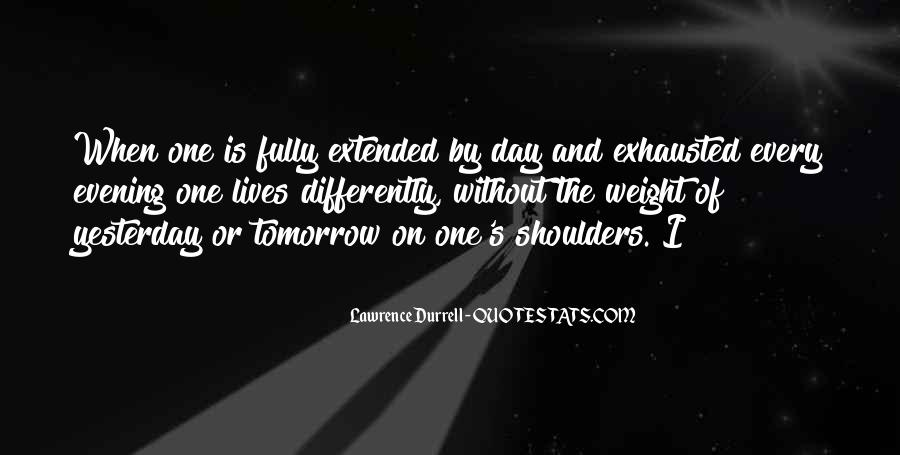 Weight On My Shoulders Quotes #575903