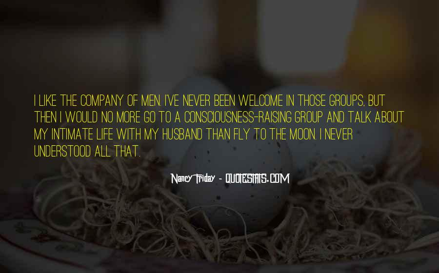 Welcome In My Life Quotes #1482623