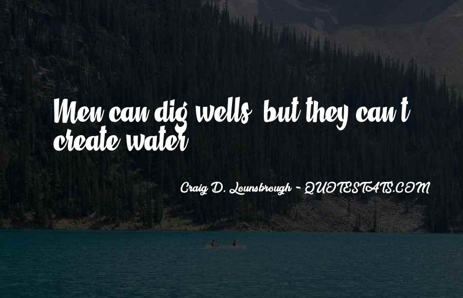 Well Digging Quotes #610724