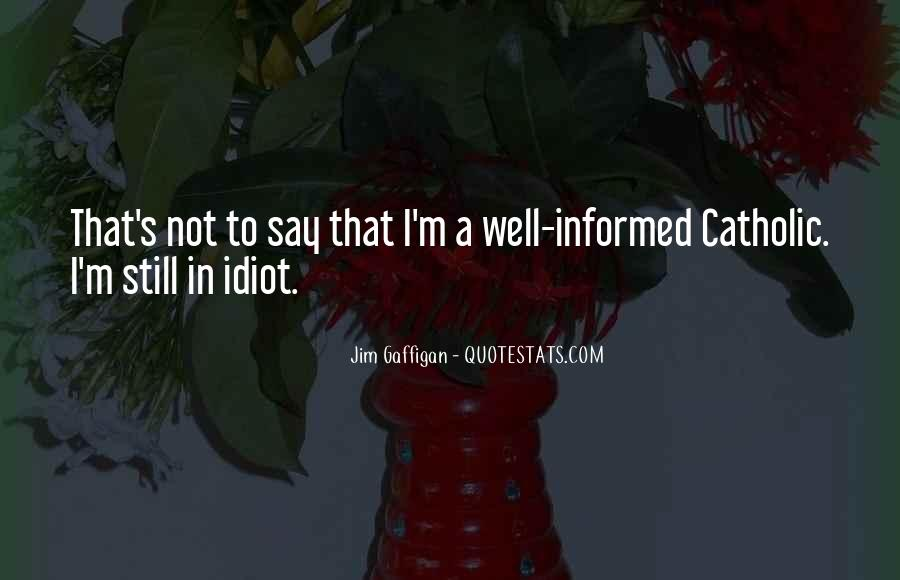 Well Informed Quotes #1475210