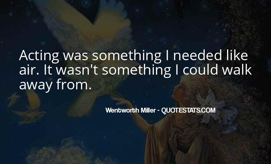 Wentworth Miller Best Quotes #407542