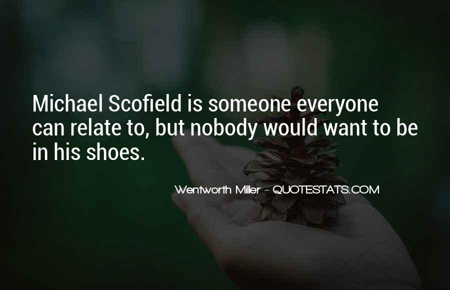 Wentworth Miller Michael Scofield Quotes #1149055