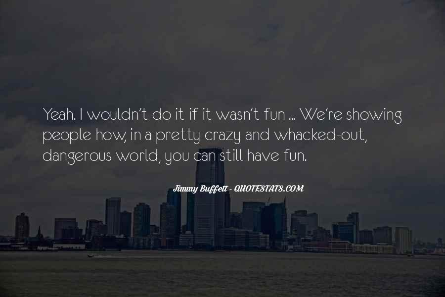 Whacked Out Quotes #1768449