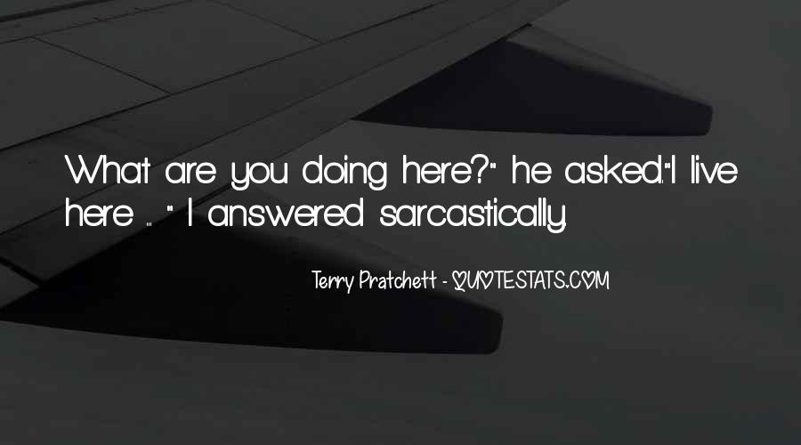 What Are You Doing Here Quotes #1002269