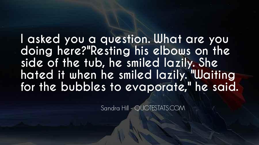 What Are You Doing Here Quotes #1309757
