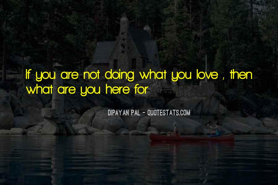What Are You Doing Here Quotes #1312900