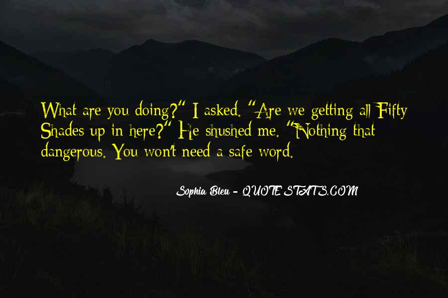 What Are You Doing Here Quotes #415338