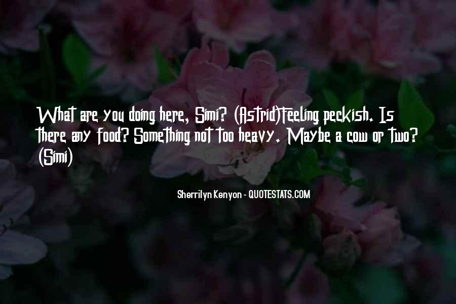 What Are You Doing Here Quotes #805059