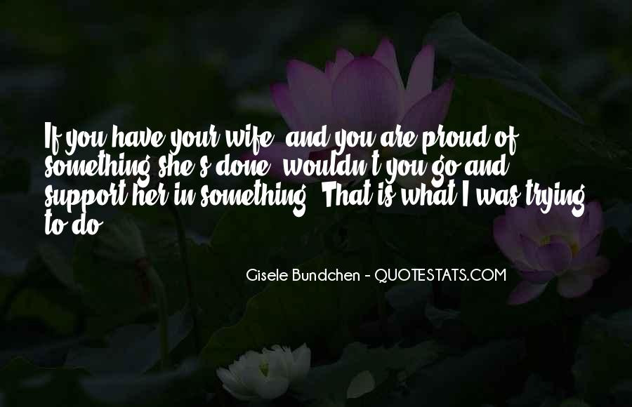 What Are You Proud Of Quotes #1353948