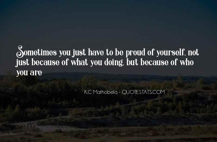 What Are You Proud Of Quotes #798270