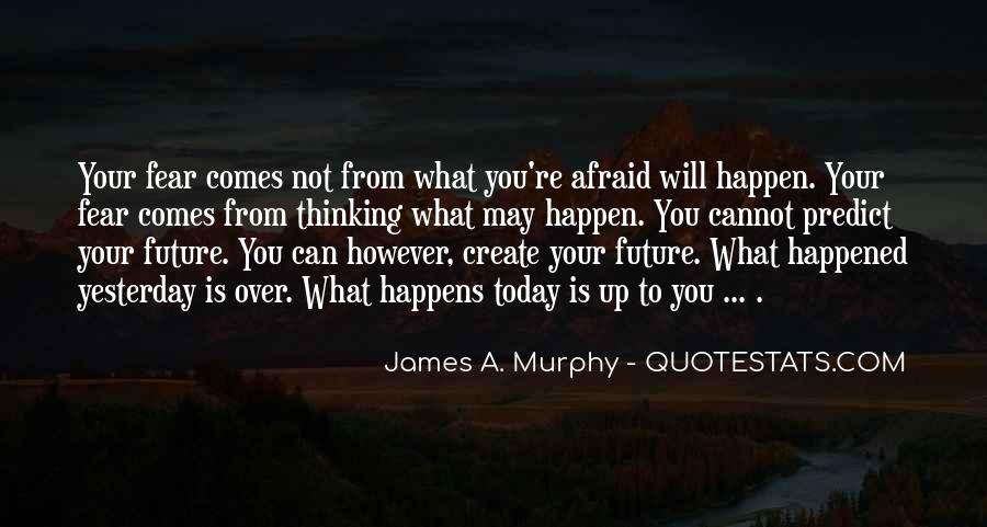 What Happened Today Quotes #1473399