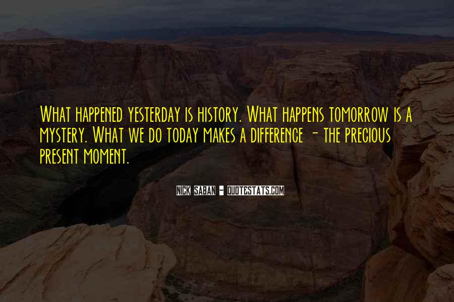 What Happened Today Quotes #1496380