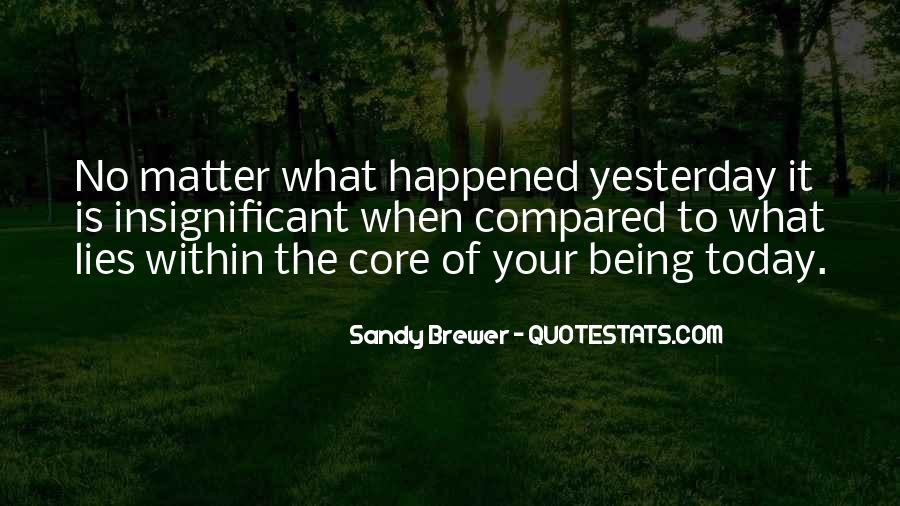 What Happened Today Quotes #1503969
