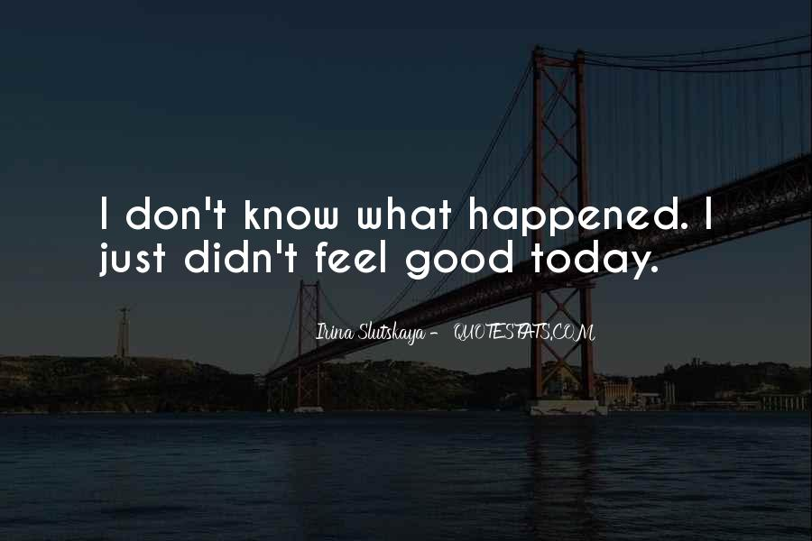 What Happened Today Quotes #1559919