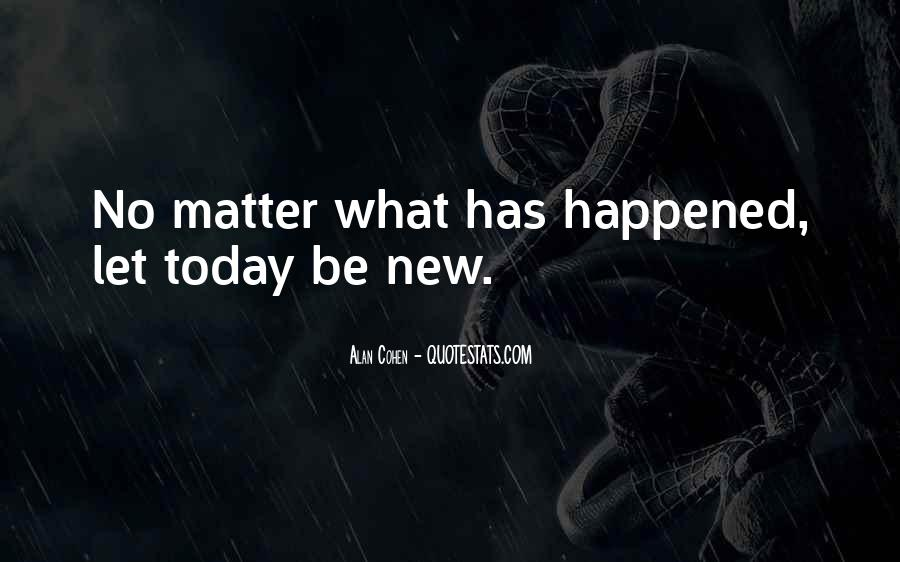 What Happened Today Quotes #370903