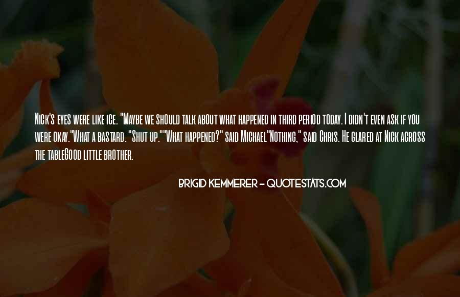 What Happened Today Quotes #507205