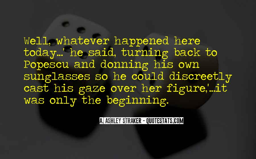 What Happened Today Quotes #668774