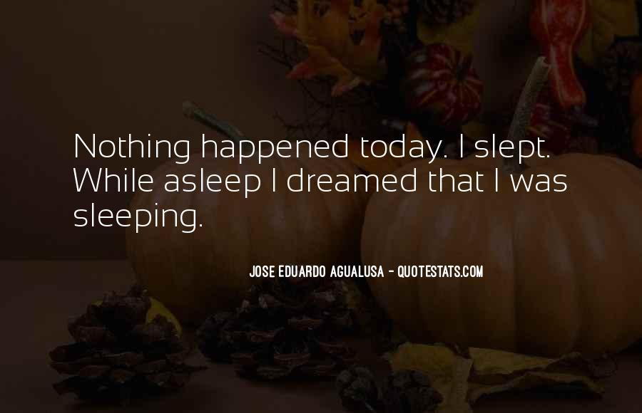What Happened Today Quotes #685421