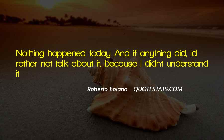What Happened Today Quotes #792580