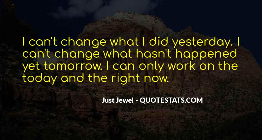 What Happened Today Quotes #811768