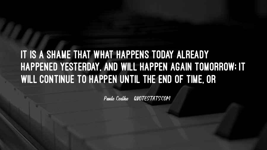 What Happened Today Quotes #830945