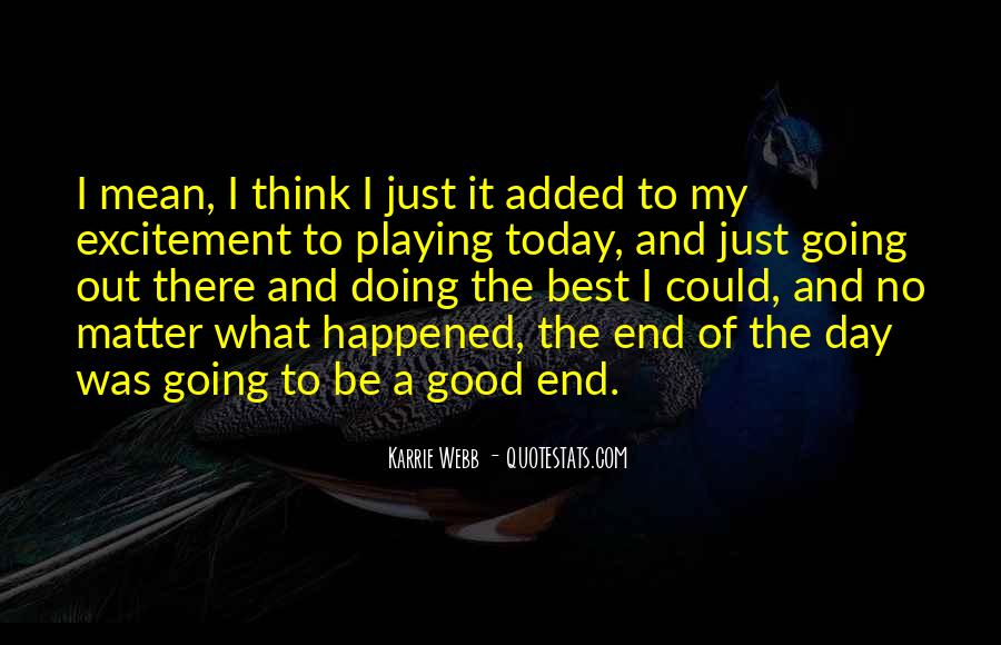 What Happened Today Quotes #857684