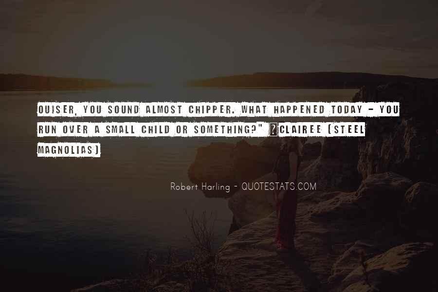 What Happened Today Quotes #924607