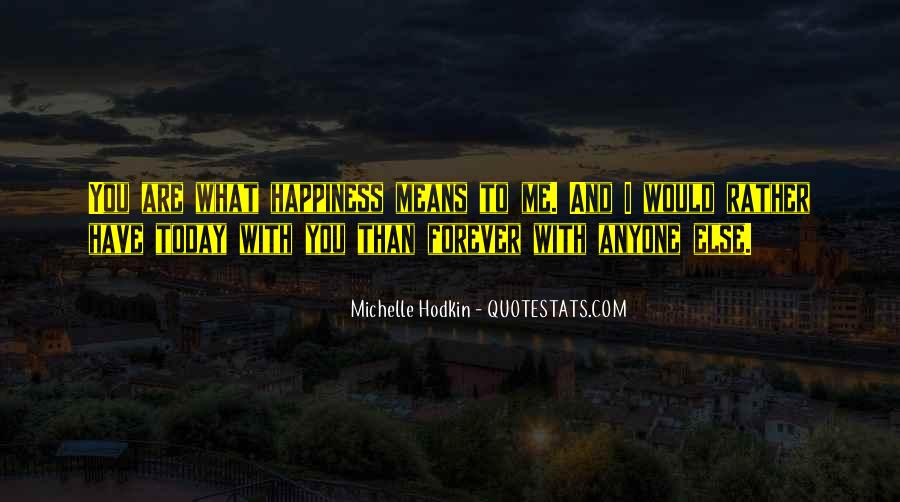 What Happiness Means To Me Quotes #1838373