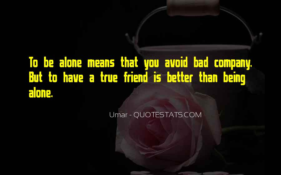 What Is A Bad Friend Quotes #108142