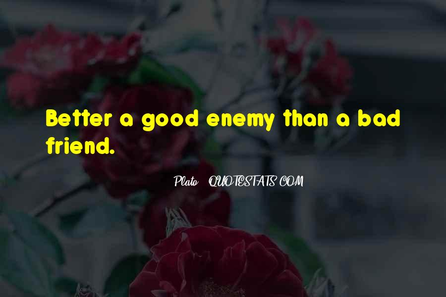 What Is A Bad Friend Quotes #178722