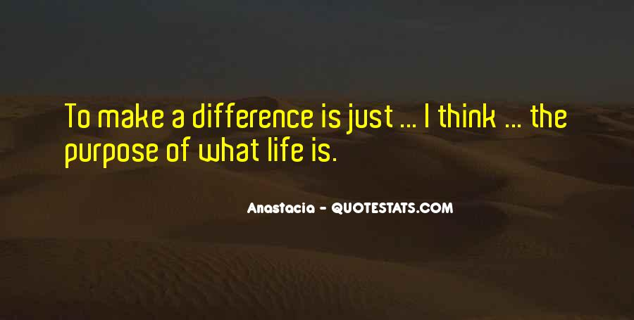 What Is The Purpose Of Life Quotes #1078715