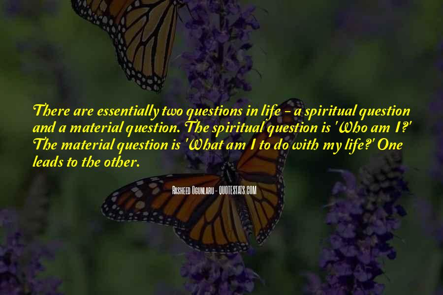 What Is The Purpose Of Life Quotes #1102053