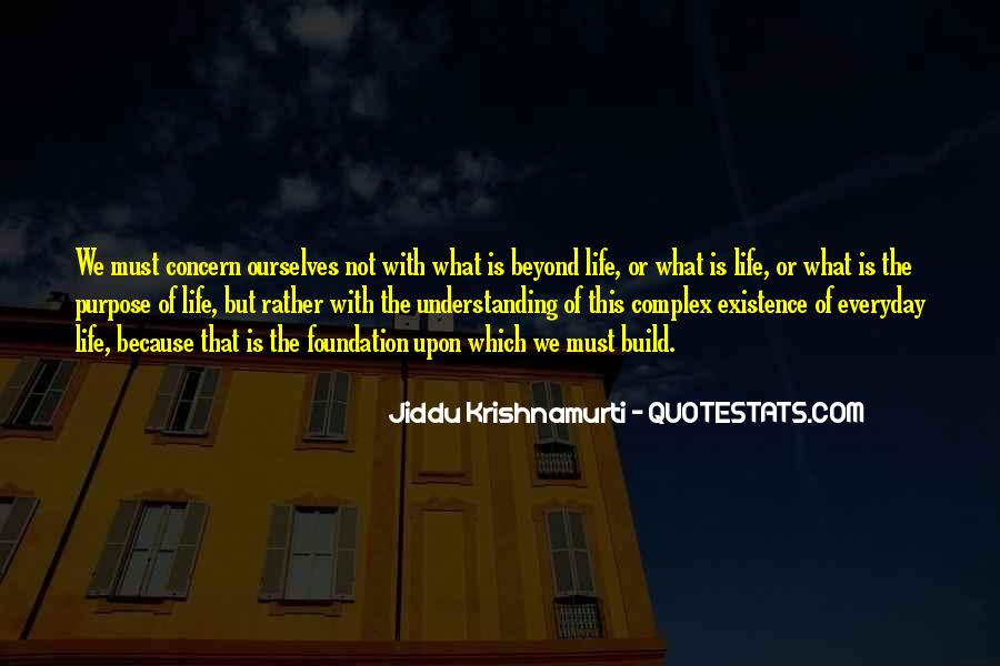 What Is The Purpose Of Life Quotes #14063