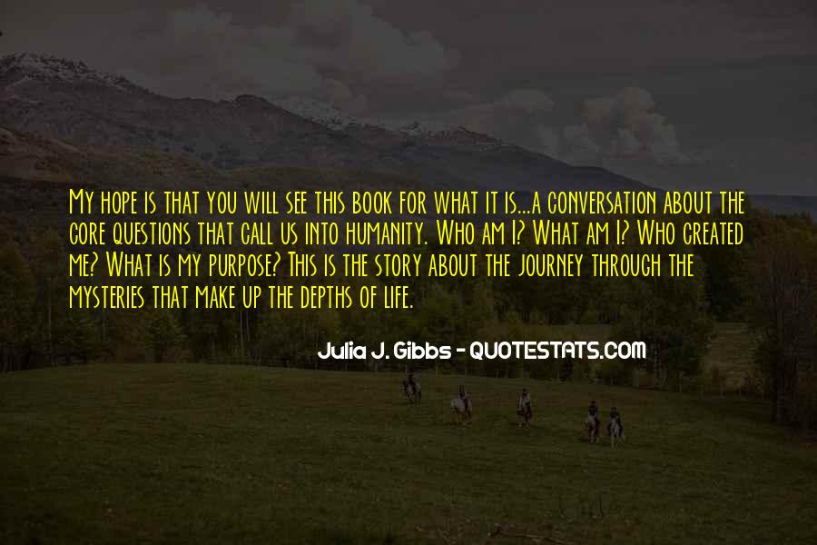 What Is The Purpose Of Life Quotes #167557