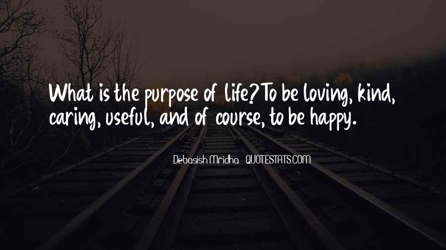 What Is The Purpose Of Life Quotes #200814