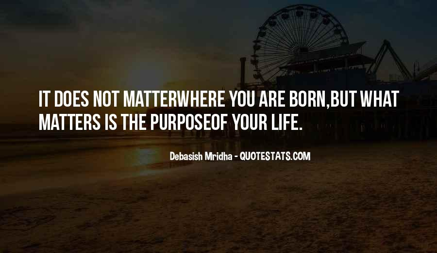 What Is The Purpose Of Life Quotes #289284