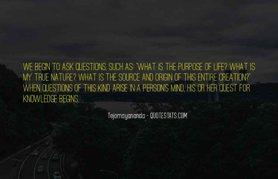 What Is The Purpose Of Life Quotes #314709