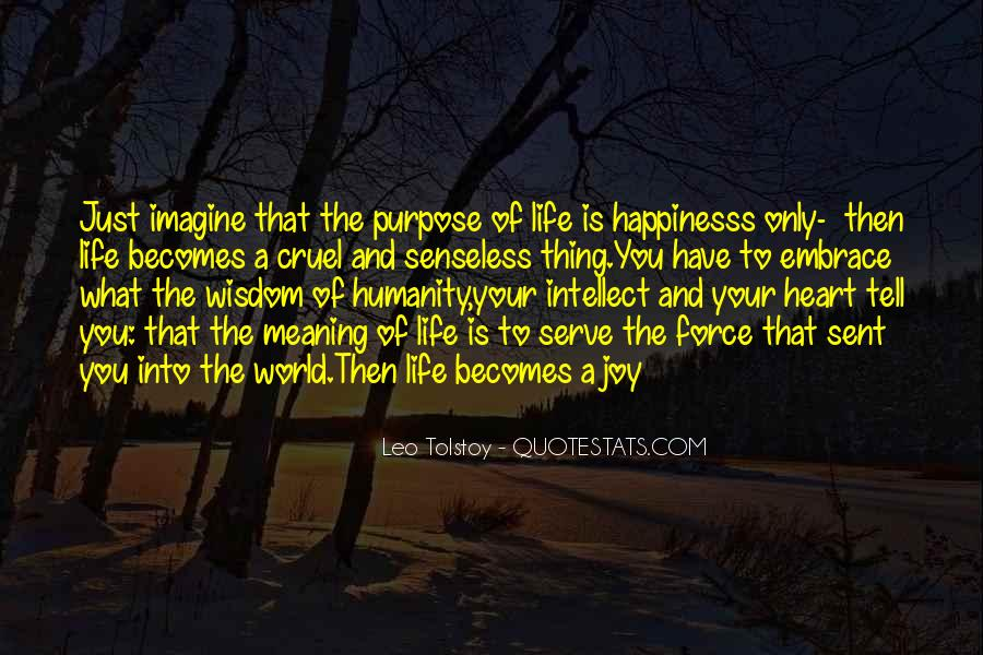 What Is The Purpose Of Life Quotes #324697