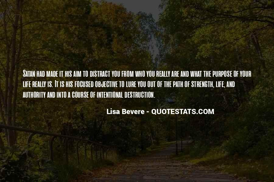 What Is The Purpose Of Life Quotes #330400