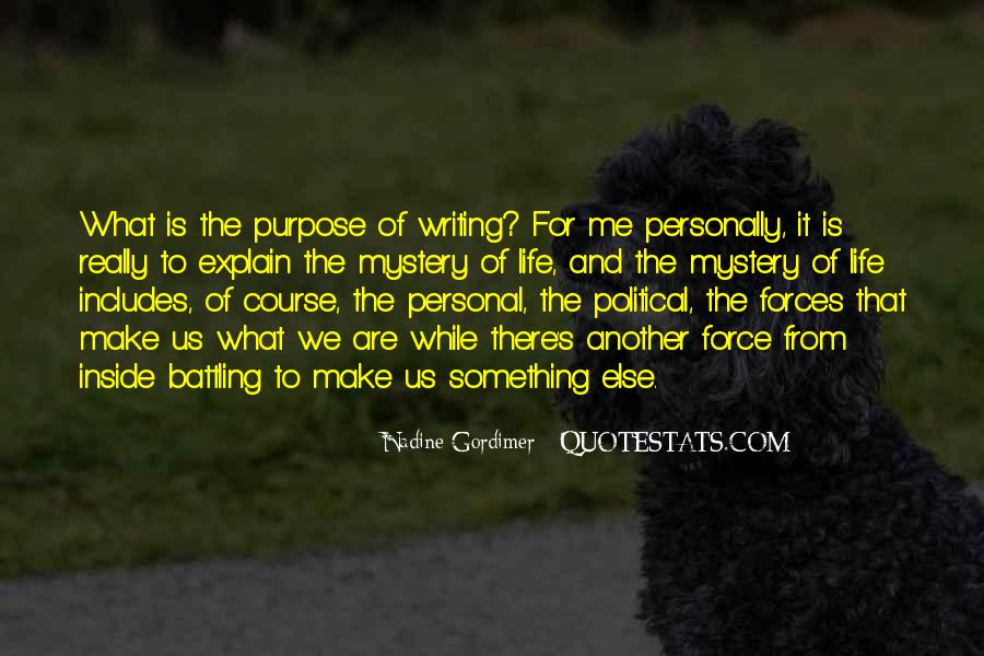 What Is The Purpose Of Life Quotes #348947