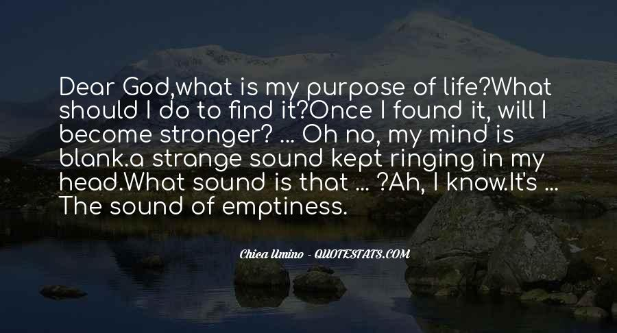 What Is The Purpose Of Life Quotes #353936