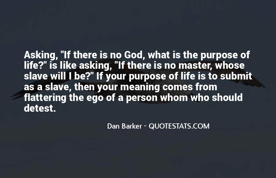 What Is The Purpose Of Life Quotes #646504