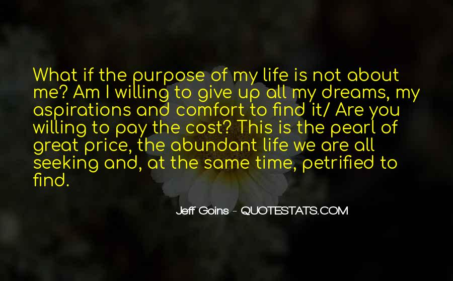 What Is The Purpose Of Life Quotes #701295