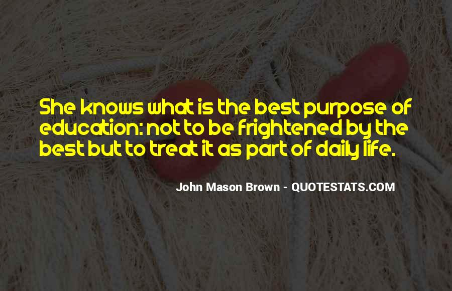 What Is The Purpose Of Life Quotes #737641